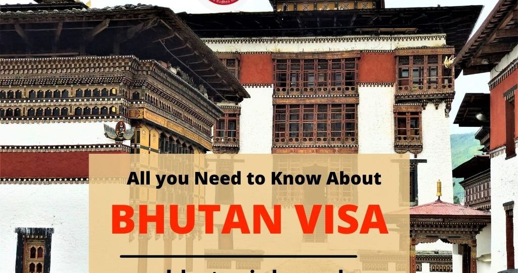 All you Need to Know About BHUTAN VISA